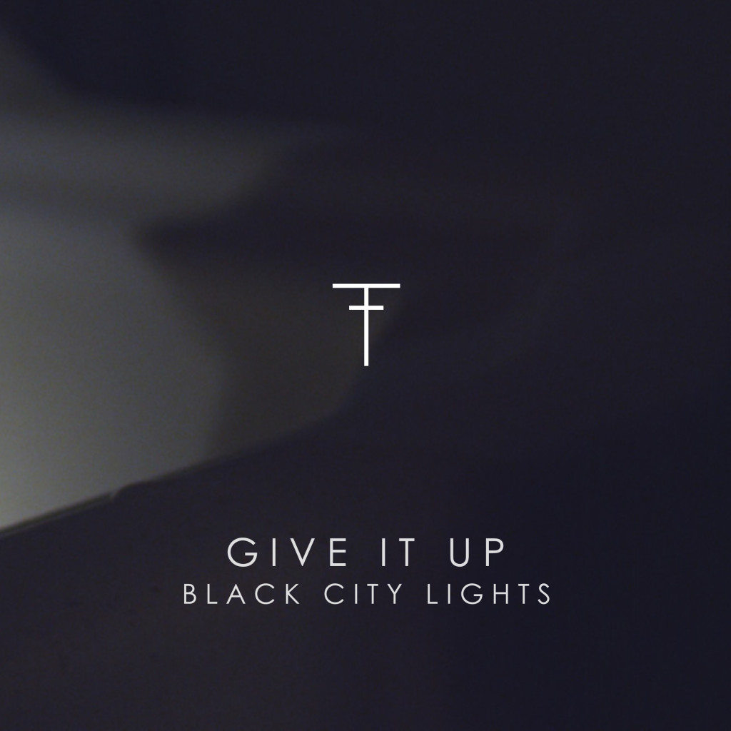 Black City Lights - Give it Up