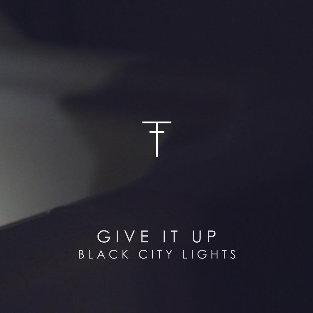 Black City Lights - Give it Up