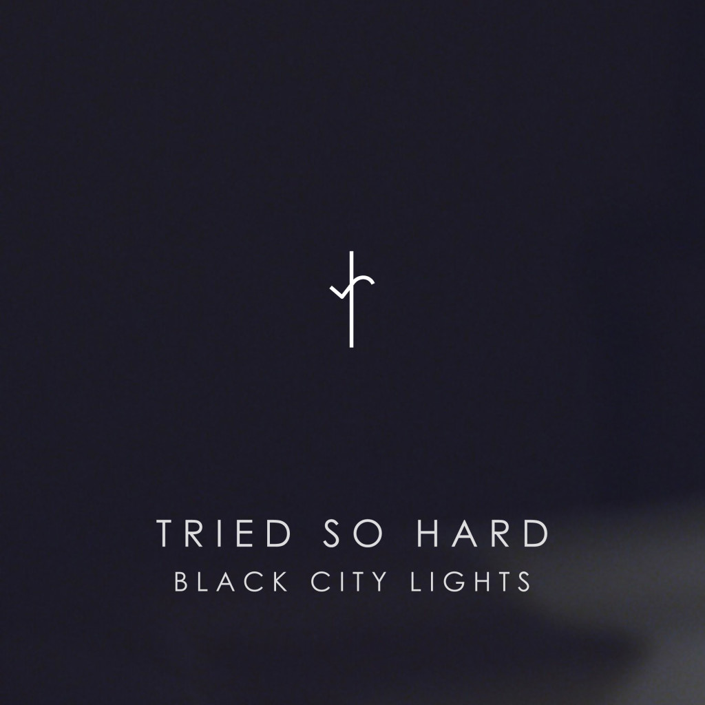 Black City Lights - Tried So Hard artwork