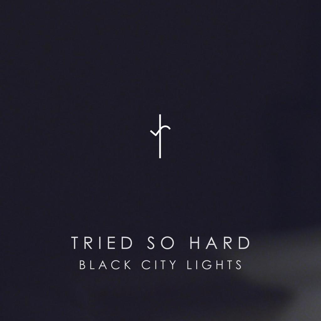 Black City Lights - Tried So Hard artwork