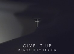 "New Black City Lights single ""Give it Up"" available for FREE Download!"