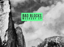 "Bad Blocks ""Weekday EP"" world-wide re-release out today"