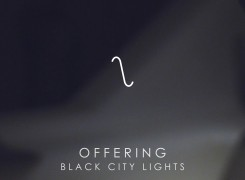 "New Black City Lights single & video ""Offering"""